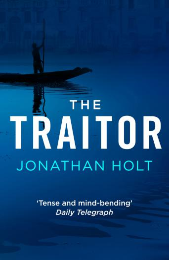 The Traitor: A conspiracy thriller set in Venice from the author of The Girl Before