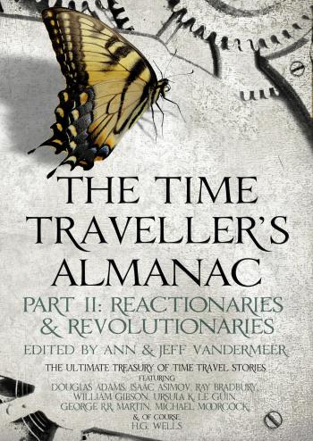 The Time Traveller's Almanac Part II - Reactionaries