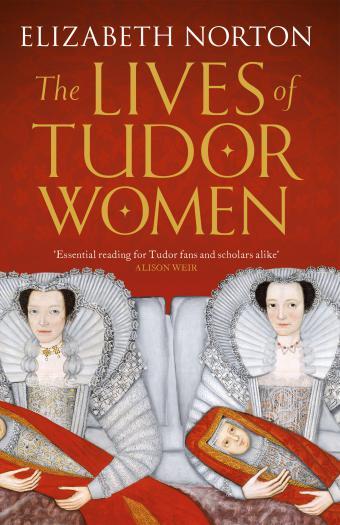The Lives of Tudor Women