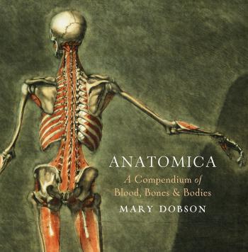 Anatomica - A Compendium of Blood, Bones and Bodies