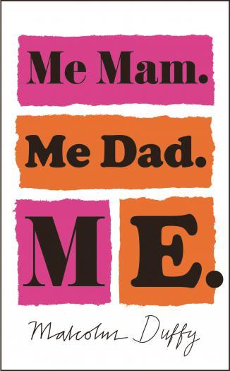 Me Mam. Me Dad. Me