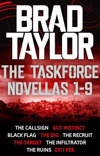 Taskforce Novellas 1-9 Boxset: gripping novellas from ex-Special Forces Commander Brad Taylor
