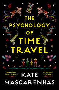 The Psychology of Time Travel: A time-travelling murder mystery, the perfect holiday read