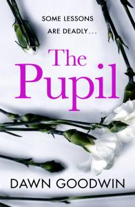 The Pupil: An unforgettable psychological thriller with a shocking twist perfect for summer reading