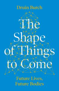 The Shape of Things to Come: Exploring the Future of the Human Body