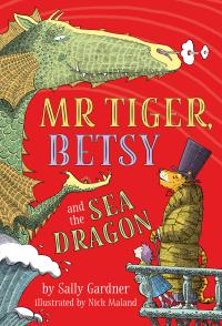 Mr Tiger, Betsy and the Sea Dragon (Fixed Format)