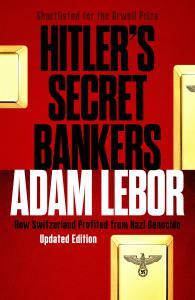 Hitler's Secret Bankers: How Switzerland Profited from Nazi Genocide
