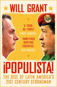 Populista: The Rise of Latin America's 21st Century Strongman