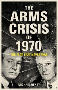 The Arms Crisis of 1970: The Number One Bestseller