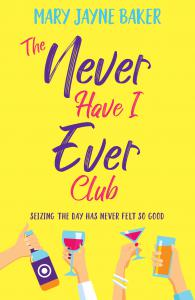 The Never Have I Ever Club: a laugh out loud romantic comedy about love and second chances