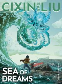 Cixin Liu's Sea of Dreams: A Graphic Novel