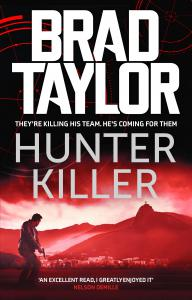 Hunter Killer: A gripping military thriller from ex-Special Forces Commander Brad Taylor